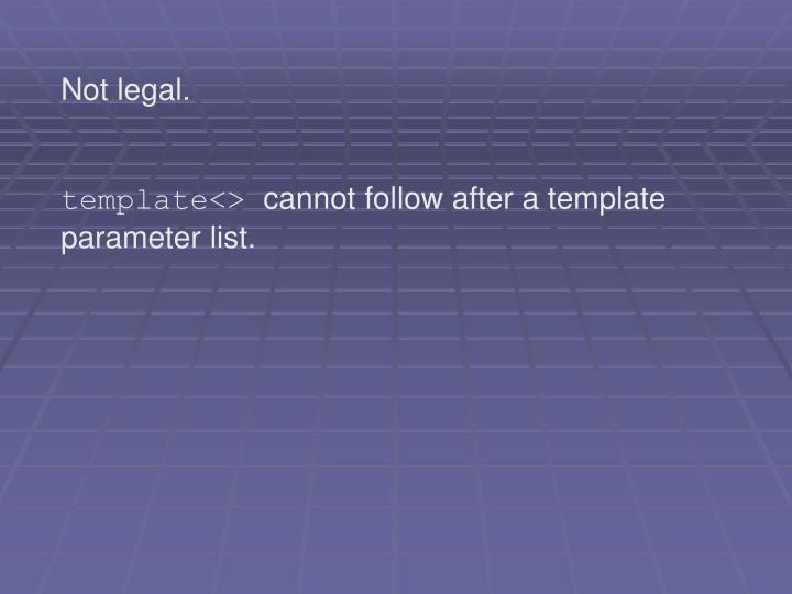 Not legal.