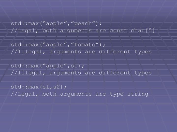 "std::max(""apple"",""peach"");"