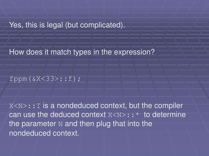 Yes, this is legal (but complicated).
