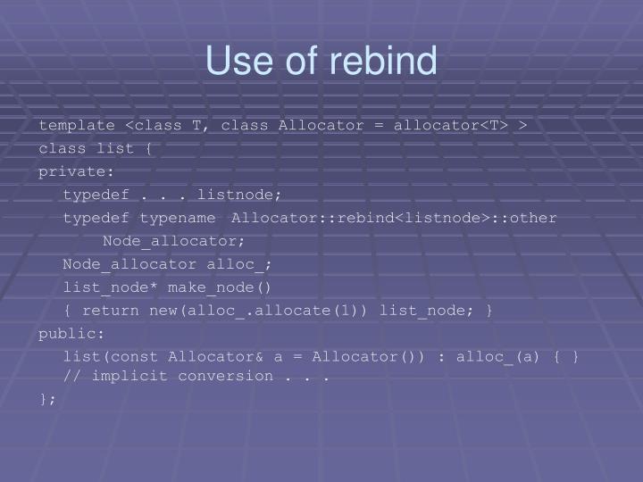 Use of rebind
