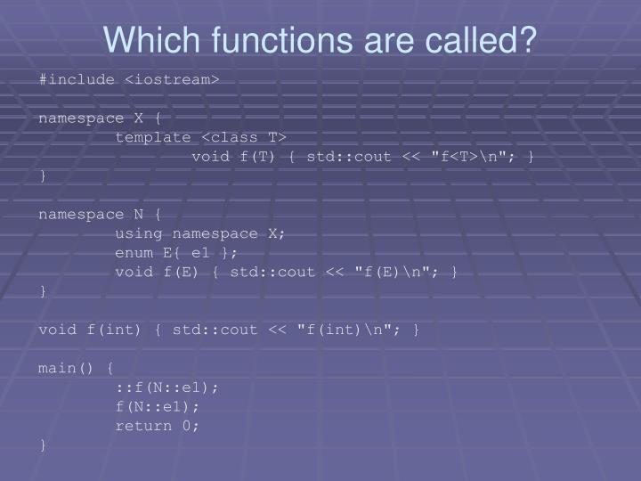 Which functions are called?