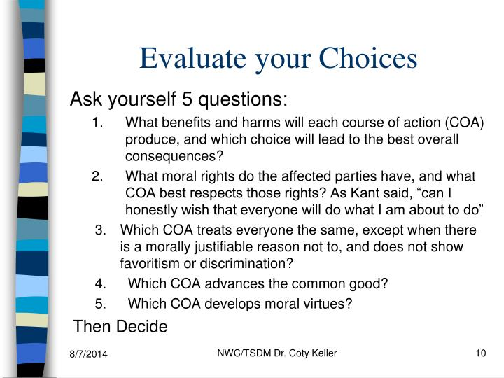Evaluate your Choices
