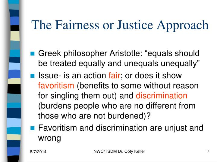 The Fairness or Justice Approach