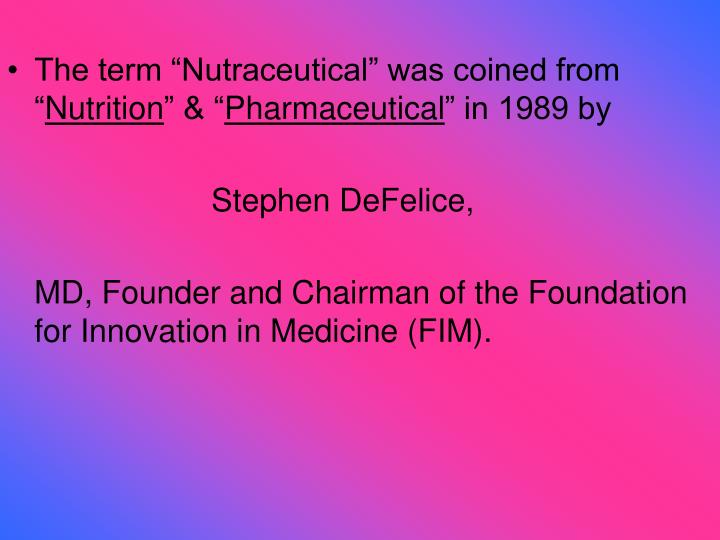 "The term ""Nutraceutical"" was coined from """