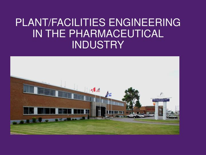 plant facilities engineering in the pharmaceutical industry