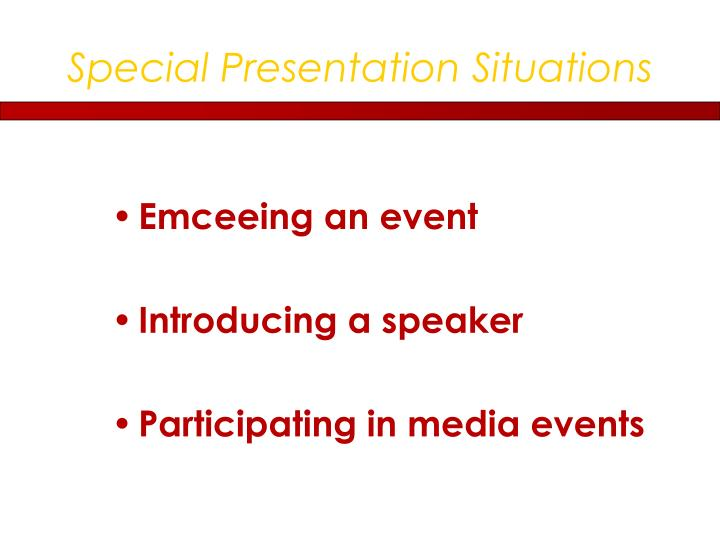 Special Presentation Situations