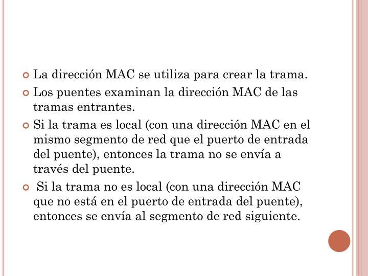 La dirección MAC se utiliza para crear la
