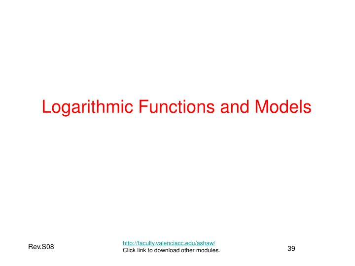 Logarithmic Functions and Models