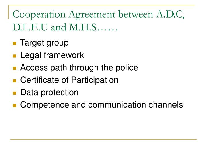Cooperation Agreement between A.D.C, D.L.E.U and M.H.S……