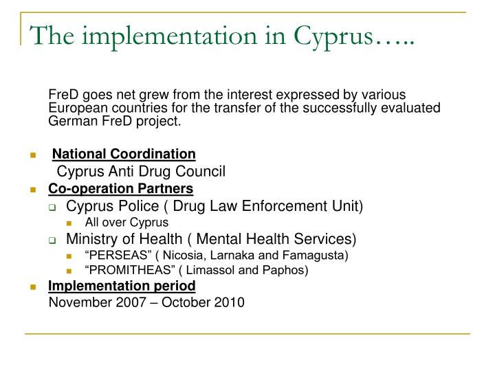 The implementation in Cyprus…..