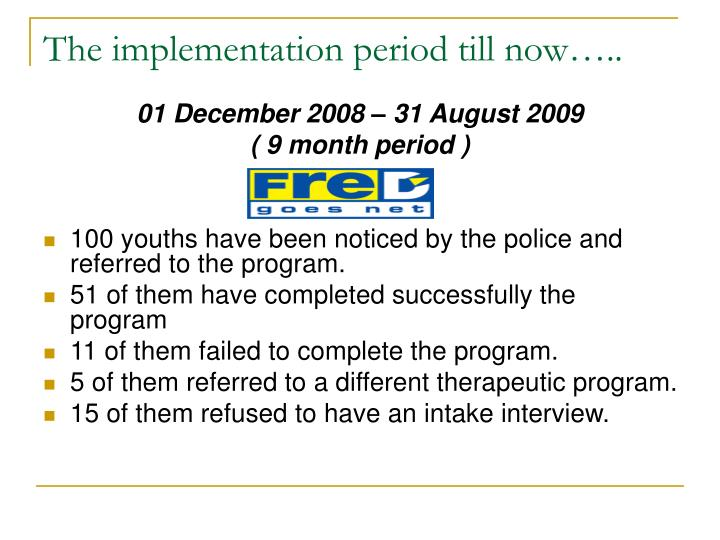 The implementation period till now…..