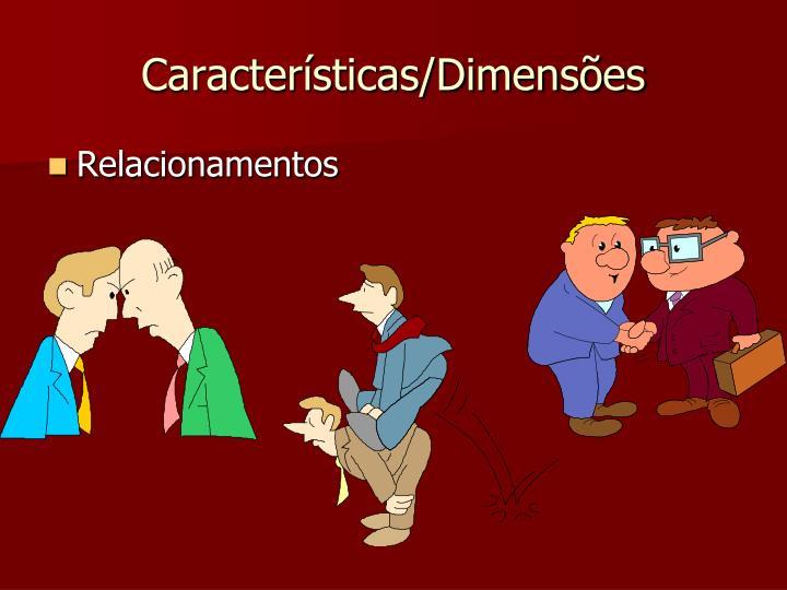Características/Dimensões