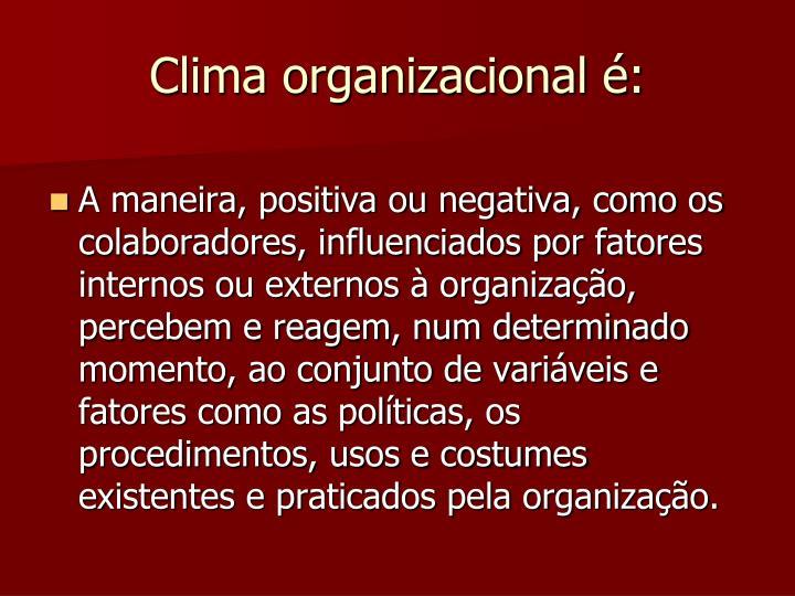 Clima organizacional é:
