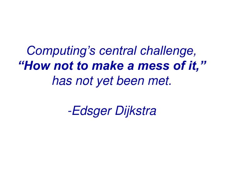 Computing's central challenge,