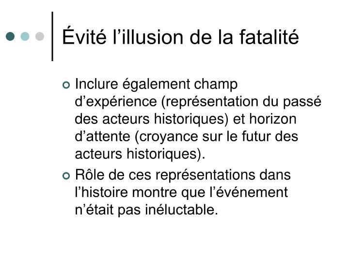 Évité l'illusion de la fatalité