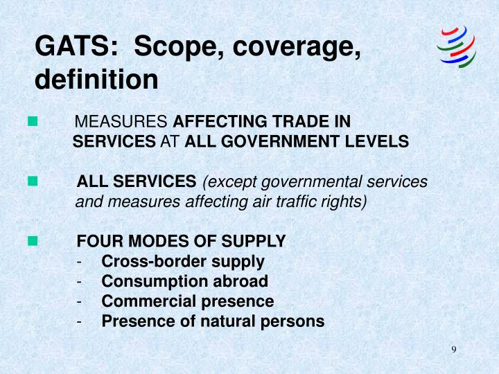GATS:  Scope, coverage, definition