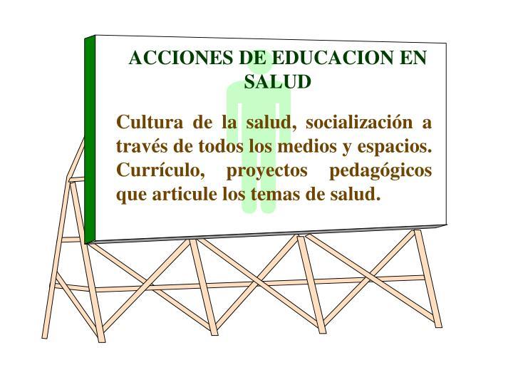 ACCIONES DE EDUCACION EN SALUD