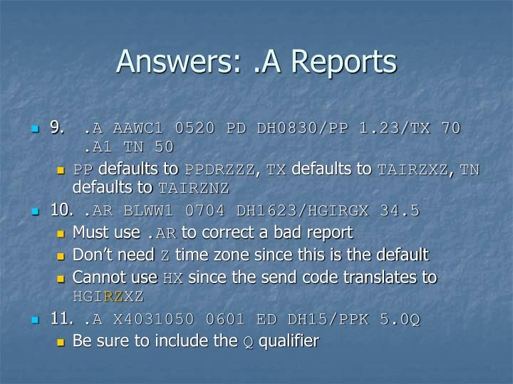 Answers: .A Reports