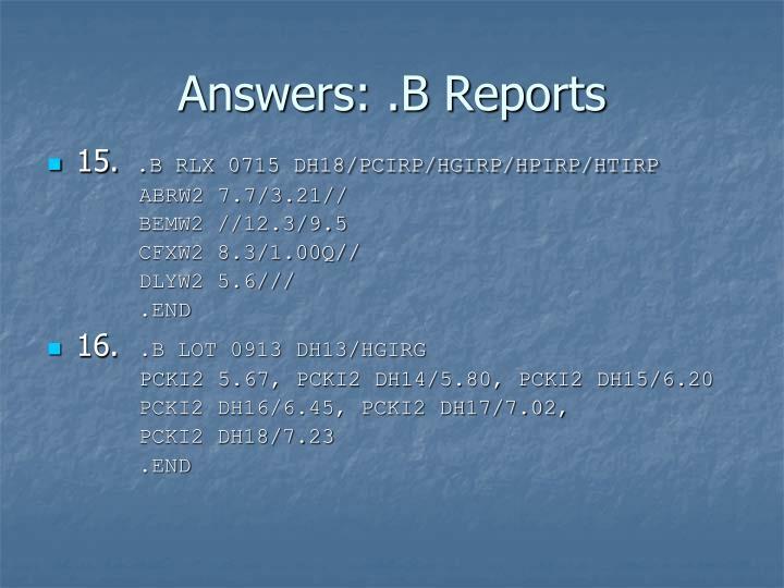 Answers: .B Reports
