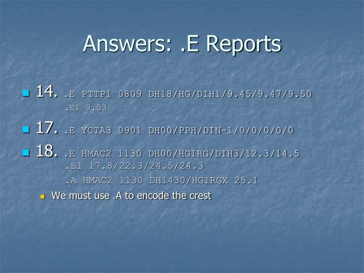 Answers: .E Reports