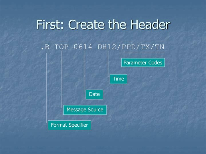 First: Create the Header