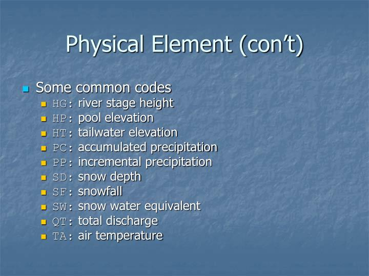Physical Element (con't)