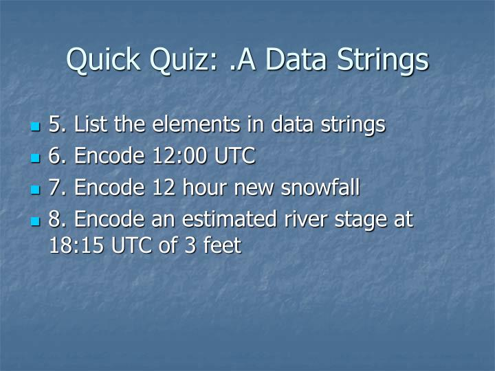 Quick Quiz: .A Data Strings