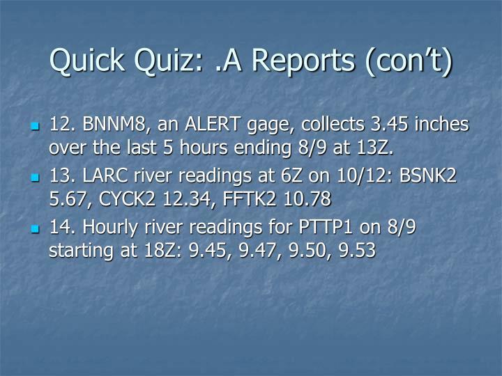 Quick Quiz: .A Reports (con't)