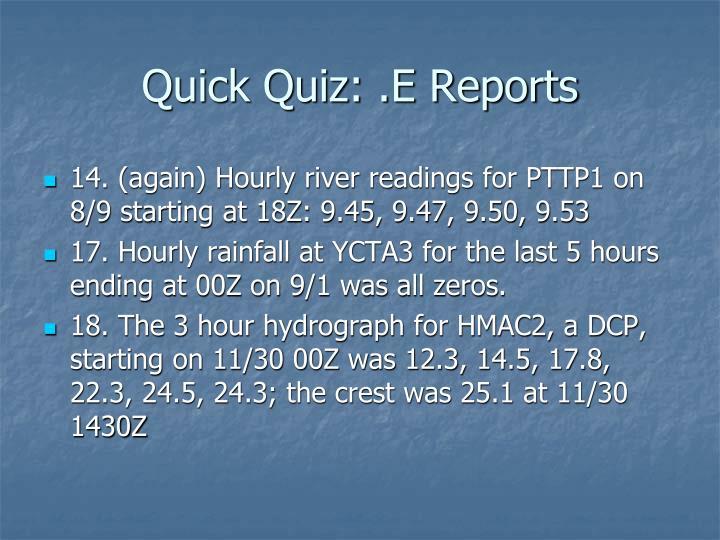 Quick Quiz: .E Reports