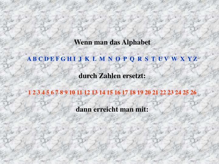 Wenn man das Alphabet