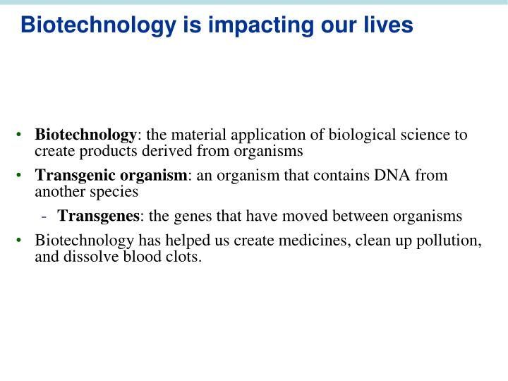 Biotechnology is impacting our lives