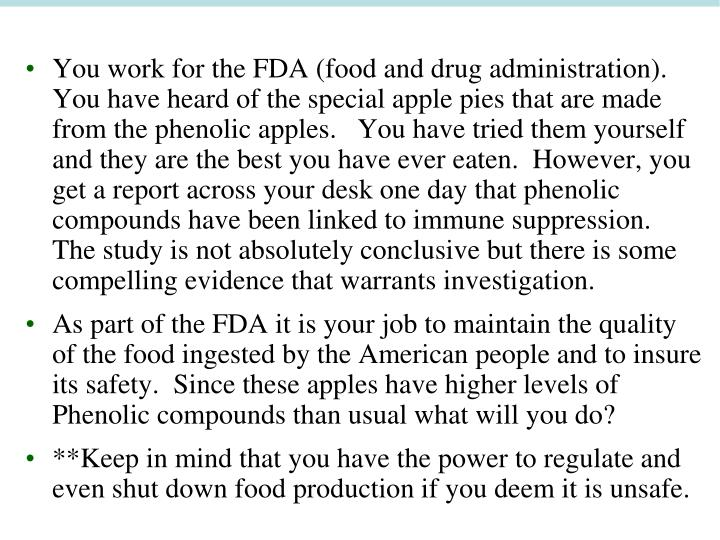 You work for the FDA (food and drug administration).  You have heard of the special apple pies that are made from the