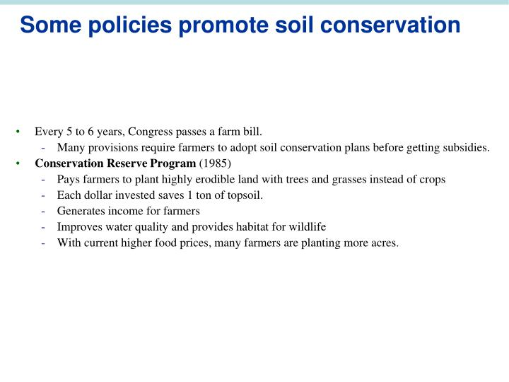Some policies promote soil conservation