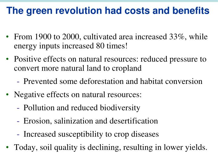 The green revolution had costs and benefits