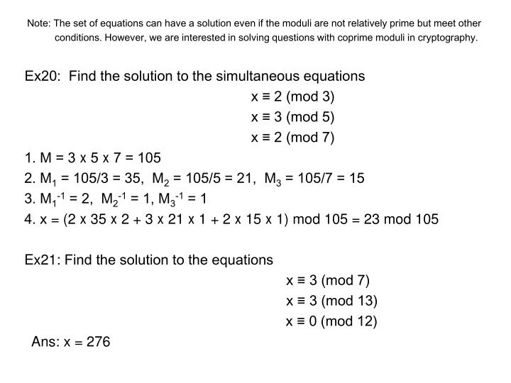 Note: The set of equations can have a solution even if the moduli are not relatively prime but meet other