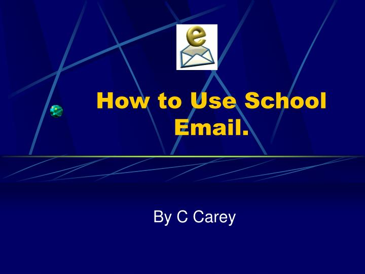 How to Use School Email.