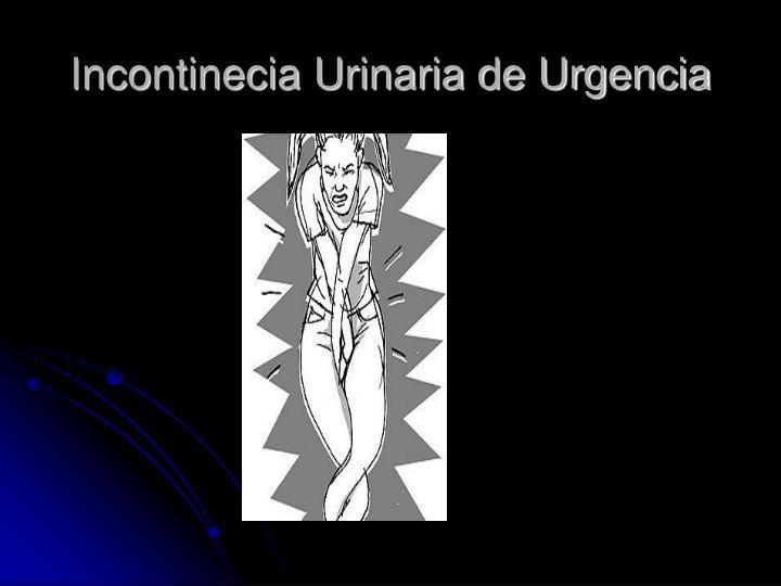 Incontinecia Urinaria de Urgencia