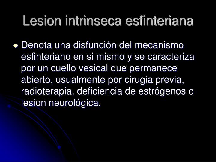 Lesion intrinseca esfinteriana