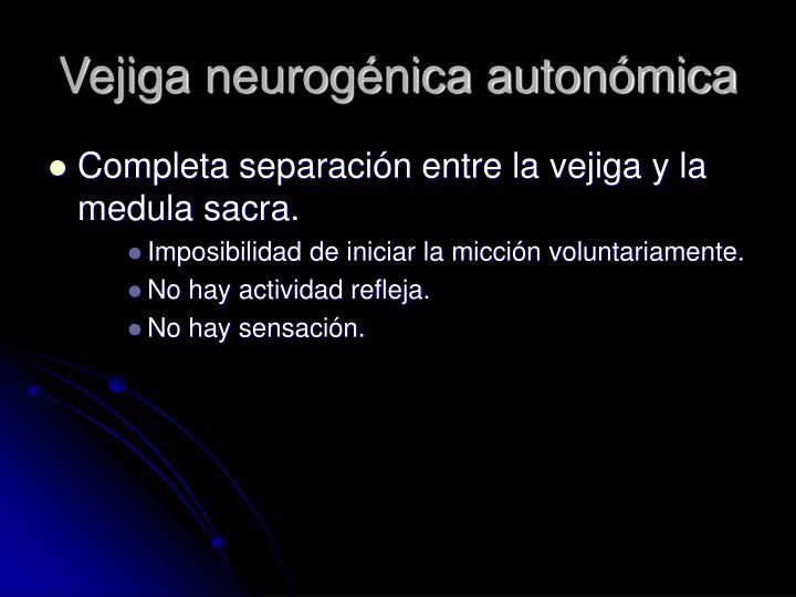 Vejiga neurogénica autonómica