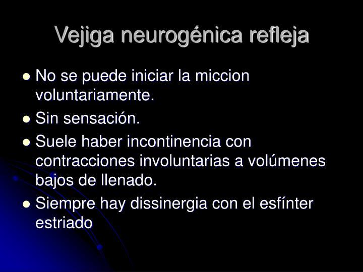 Vejiga neurogénica refleja