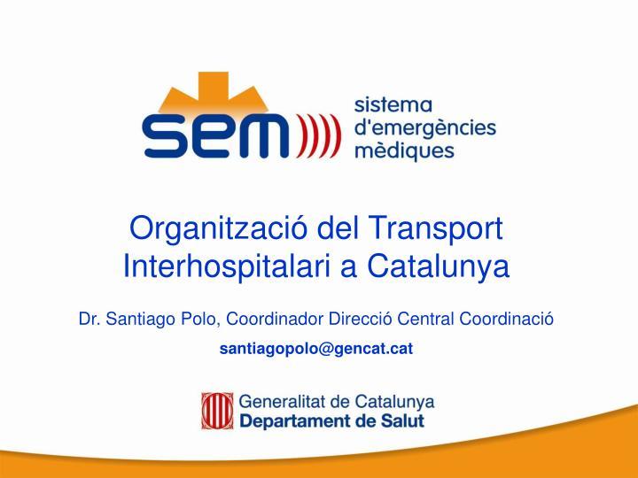 Organització del Transport Interhospitalari a Catalunya
