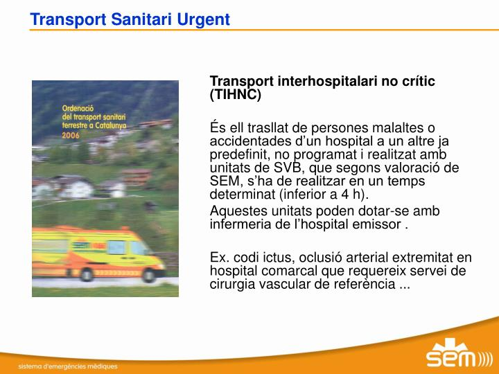 Transport interhospitalari no crític (TIHNC)