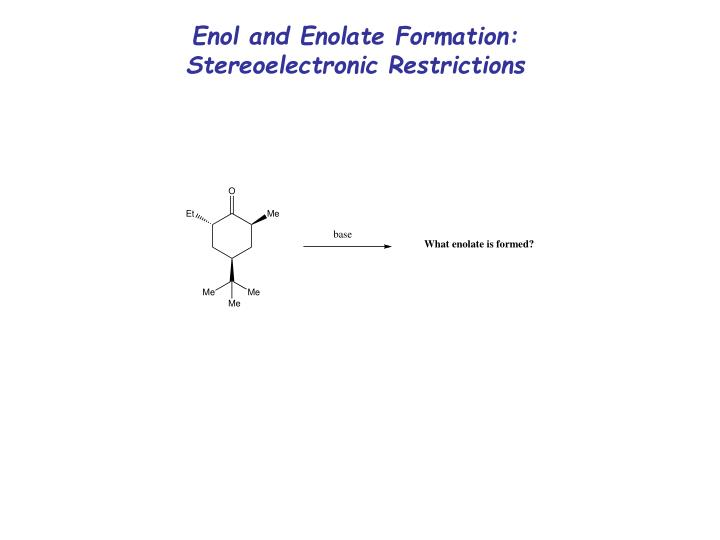 Enol and Enolate Formation: