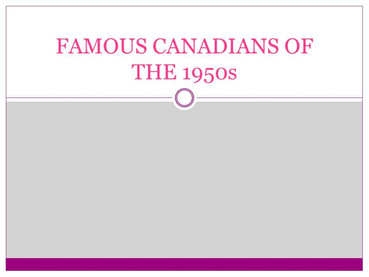 Famous canadians of the 1950s