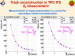 track reconstruction in tpc its d 0 measurement