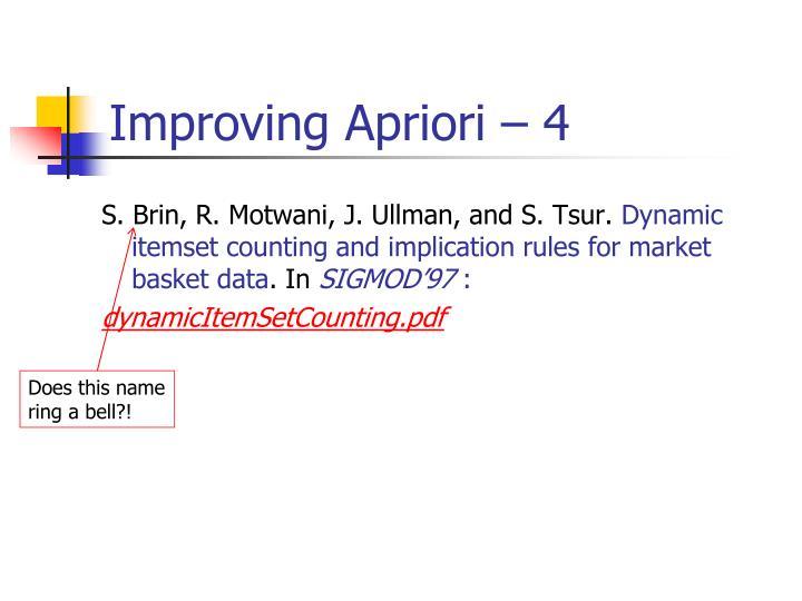 Improving Apriori – 4