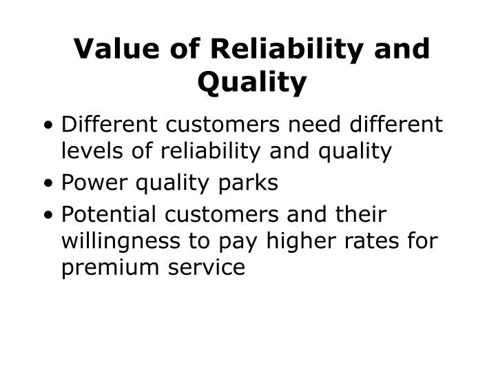 Value of Reliability and Quality