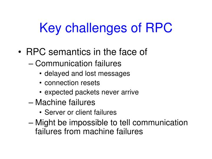 Key challenges of RPC