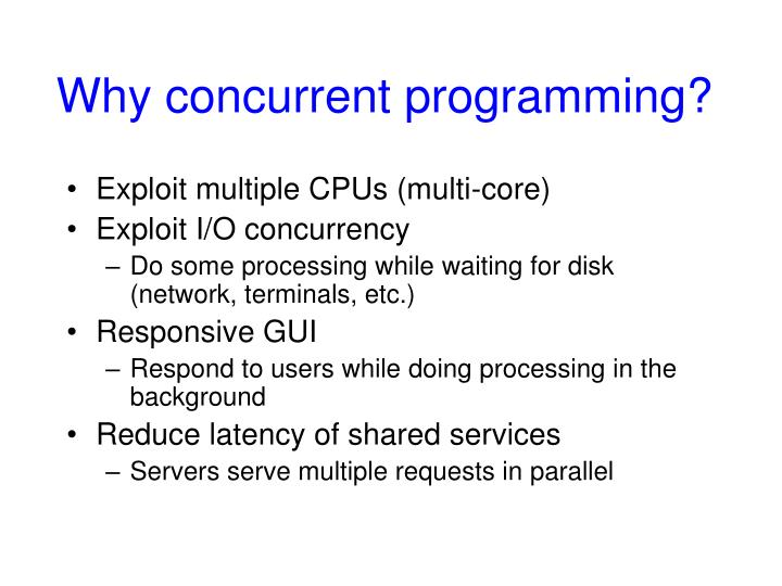 Why concurrent programming?