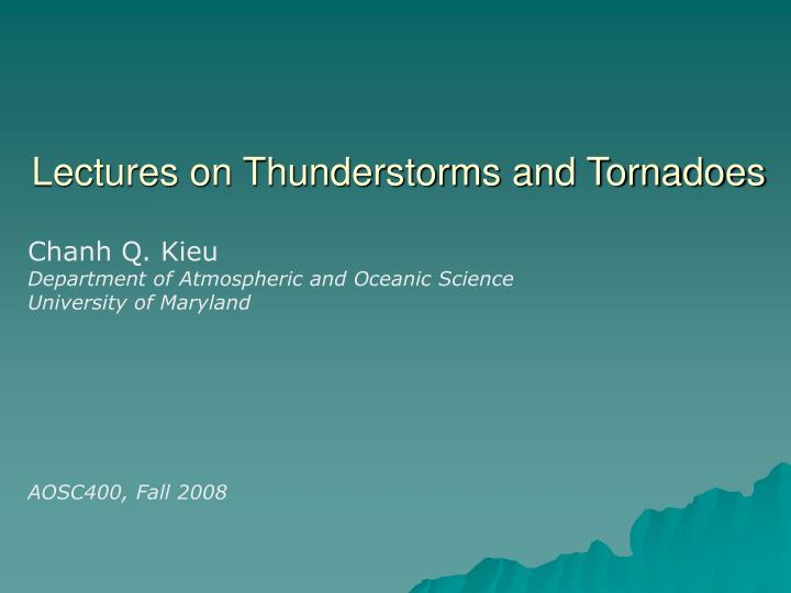 Lectures on Thunderstorms and Tornadoes